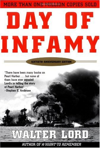 Day of Infamy The Classic Account of the Bombing of Pearl Harbor 60th 2001 (Revised) edition cover