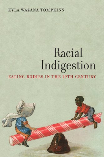 Racial Indigestion Eating Bodies in the 19th Century  2012 edition cover