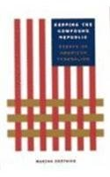 Keeping the Compound Republic Essays on American Federalism  2001 edition cover