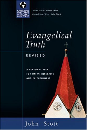 Evangelical Truth A Personal Plea for Unity, Integrity and Faithfulness  2005 (Revised) edition cover
