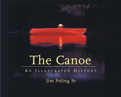 Canoe An Illustrated History  2001 9780881505030 Front Cover