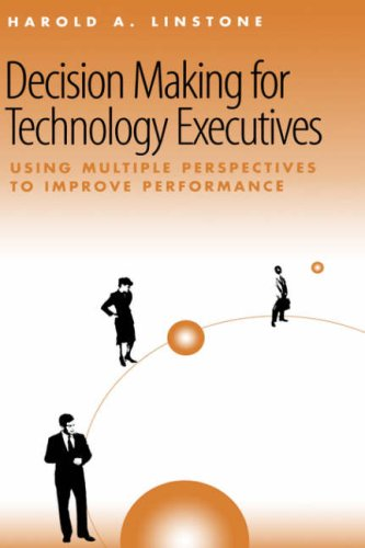 Decision-Making for Technology Executives Using Multiple Perspectives to Improve Performance  1999 edition cover