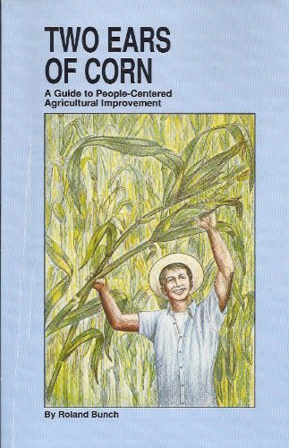Two Ears of Corn : A Guide to People-Centered Agricultural Improvement 2nd edition cover