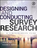 Designing and Conducting Survey Research A Comprehensive Guide 4th 2014 9781118767030 Front Cover