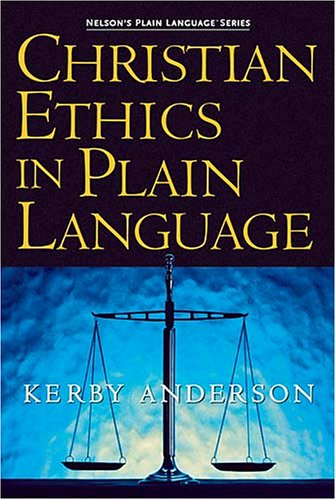 Christian Ethics in Plain Language   2005 9781418500030 Front Cover