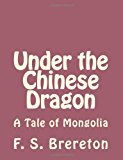Under the Chinese Dragon A Tale of Mongolia N/A 9781493792030 Front Cover
