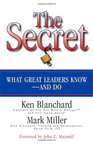 Secret What Great Leaders Know - and Do  2007 edition cover