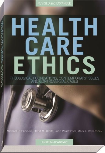 Health Care Ethics Theological Foundations, Contemporary Issues, and Controversial Cases 2nd 2011 (Revised) edition cover