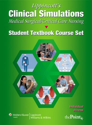 Lippincott's Clinical Simulations for Nursing Education Medical-surgical/Critical Care: Student Textbook Package  2009 edition cover