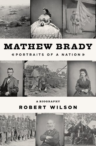 Mathew Brady Portraits of a Nation  2013 edition cover