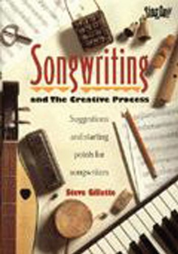 Songwriting and the Creative Process Suggestions and Starting Points for Songwriters N/A edition cover