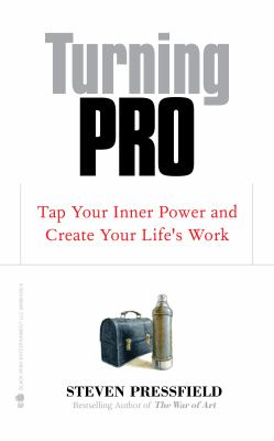 Turning Pro Tap Your Inner Power and Create Your Life's Work  2012 edition cover