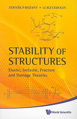 Stability of Structures Elastic, Inelastic, Fracture and Damage Theories  2010 edition cover
