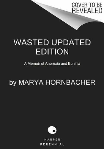 Wasted Updated Edition A Memoir of Anorexia and Bulimia  2014 edition cover