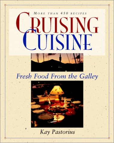 Cruising Cuisine: Fresh Food from the Galley   1998 9780070487031 Front Cover
