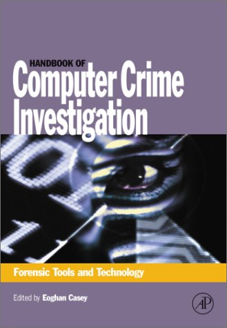 Handbook of Computer Crime Investigation Forensic Tools and Technology  2002 9780121631031 Front Cover