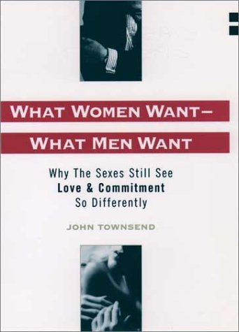 What Women Want--What Men Want Why the Sexes Still See Love and Commitment So Differently N/A 9780195131031 Front Cover