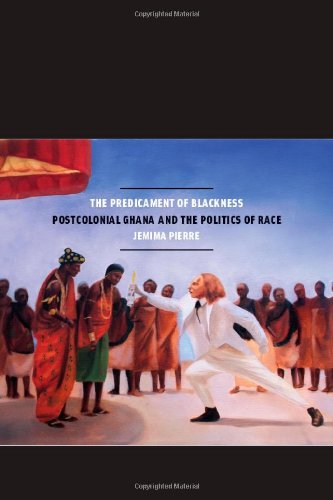 Predicament of Blackness Postcolonial Ghana and the Politics of Race  2013 edition cover