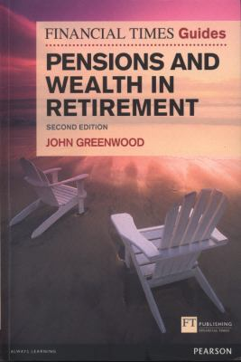 Pensions and Wealth in Retirement  2nd 2012 (Revised) 9780273763031 Front Cover