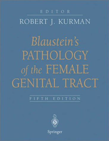 Blaustein's Pathology of the Female Genital Tract  5th 2002 (Revised) edition cover