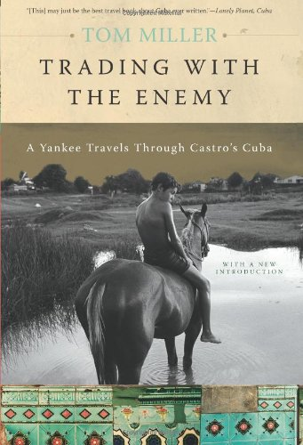 Trading with the Enemy A Yankee Travels Through Castro's Cuba 2nd 2008 edition cover