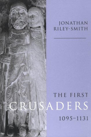 First Crusaders, 1095-1131   1998 9780521646031 Front Cover