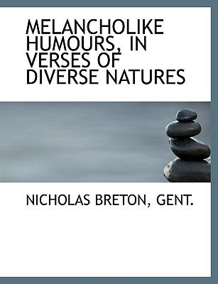 Melancholike Humours, in Verses of Diverse Natures:   2008 edition cover