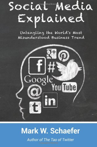Social Media Explained Untangling the World's Most Misunderstood Business Trend  2014 edition cover