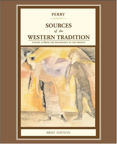 Sources of the Western Tradition From the Renaissance to the Present  2006 (Brief Edition) edition cover