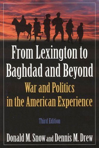 From Lexington to Baghdad and Beyond War and Politics in the American Experience 3rd 2010 (Revised) edition cover