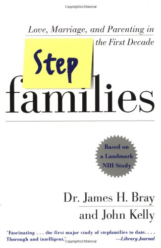 Stepfamilies Love, Marriage, and Parenting in the First Decade Reprint 9780767901031 Front Cover