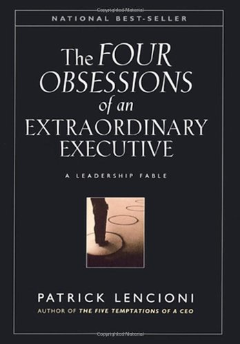Four Obsessions of an Extraordinary Executive A Leadership Fable  2000 edition cover