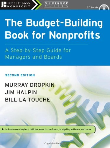 Budget-Building Book for Nonprofits A Step-by-Step Guide for Managers and Boards 2nd 2007 (Revised) edition cover