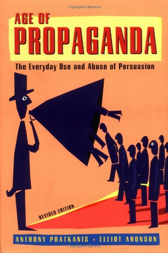 Age of Propaganda The Everyday Use and Abuse of Persuasion 2nd 2003 (Revised) edition cover