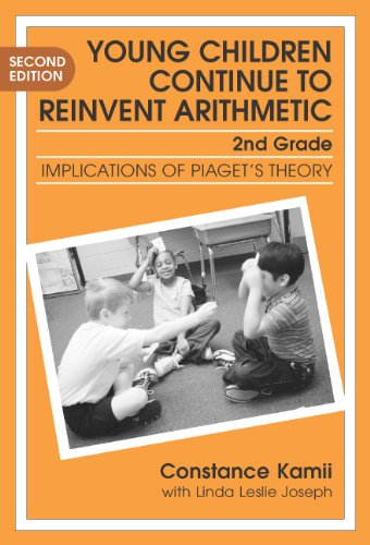 Young Children Continue to Reinvent Arithmetic--2nd Grade Implications of Piaget's Theory 2nd 2004 edition cover
