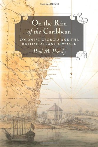 On the Rim of the Caribbean Colonial Georgia and the British Atlantic World  2013 edition cover