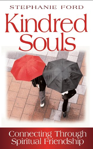 Kindred Souls Connecting Through Spiritual Friendship  2006 edition cover