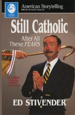 Still Catholic after All These Fears N/A 9780874834031 Front Cover