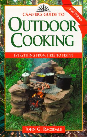Outdoor Cooking Everything from Fires to Fixin's 2nd 1998 9780884156031 Front Cover