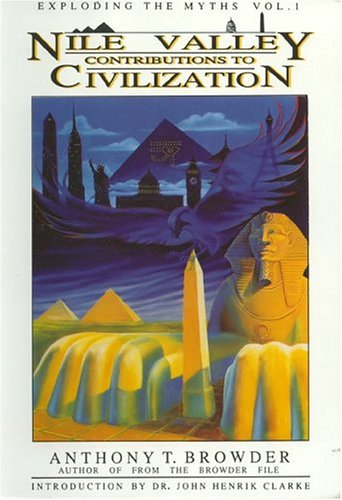 Nile Valley Contributions to Civilization : Exploding the Myths 1st edition cover