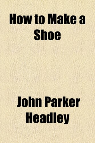 How to Make a Shoe  2010 edition cover