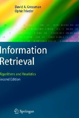 Information Retrieval Algorithms and Heuristics 2nd 2004 (Revised) 9781402030031 Front Cover