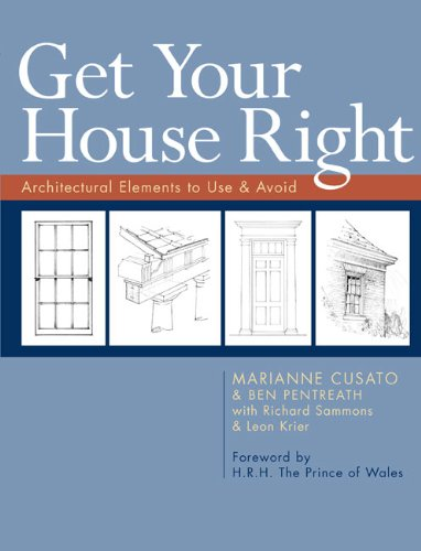 Get Your House Right Architectural Elements to Use and Avoid  2007 edition cover