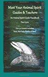 Meet Your Animal Spirit Guides and Teachers An Animal Spirit Guide Handbook N/A 9781492370031 Front Cover