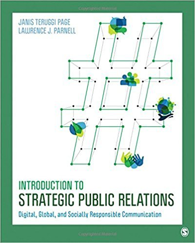 Introduction to Strategic Public Relations Digital, Global, and Socially Responsible Communication  2019 9781506358031 Front Cover