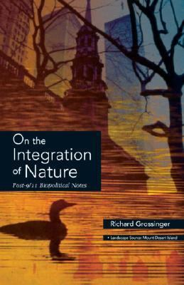 On the Integration of Nature Post 9-11 Biopolitical Notes  2005 9781556436031 Front Cover