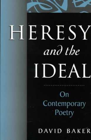 Heresy and the Ideal On Contemporary Poetry  2000 9781557286031 Front Cover