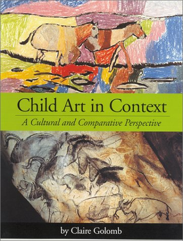 Child Art in Context A Cultural and Comparative Perspective  2002 9781557989031 Front Cover
