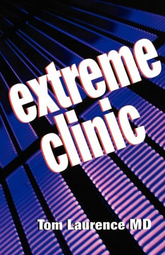 Extreme Clinic An Outpatient Doctor's Guide to the Perfect 7 Minute Visit  2004 9781560536031 Front Cover