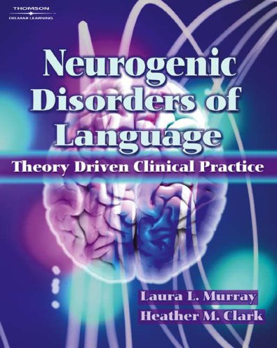 Neurogenic Disorders of Language Theory Driven Clinical Practice  2006 9781565937031 Front Cover